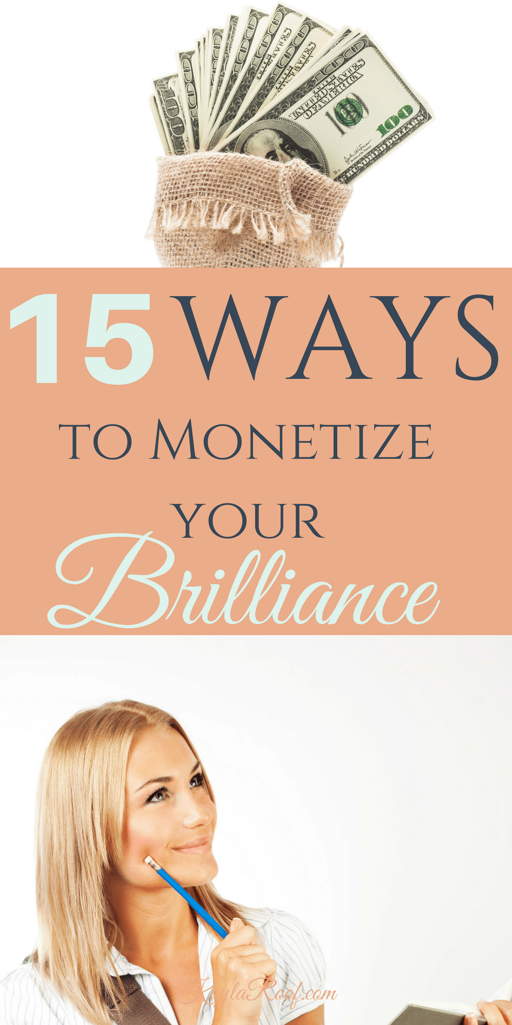 15 Ways to Monetize Your Brilliance | KaylaRoof.com