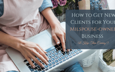 How to Get New Clients for Your Milspouse-Owned Business