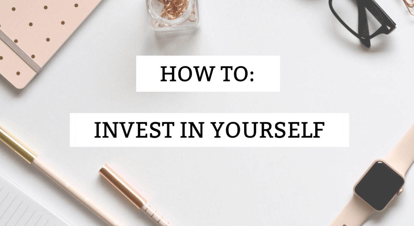 How to Invest in Yourself | Self-Care 101