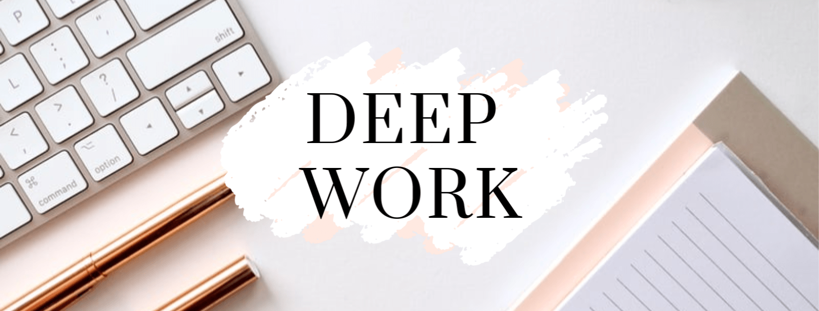 what is deep work