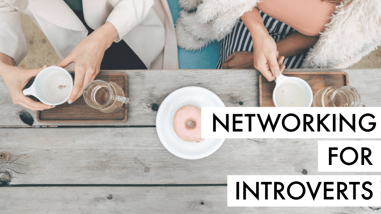 Networking for Introverts | My 5 Go-To Tips