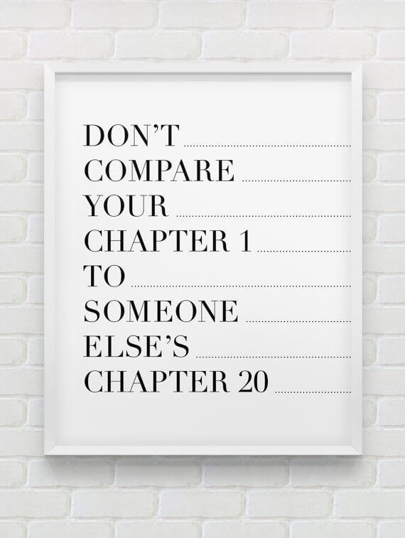 text Don't compare your chapter 1 to someone elses chapter 20