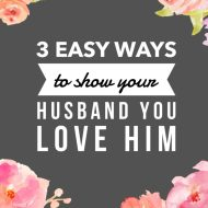 3 Easy Ways  to Show your Husband Love