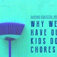 Why our kids do chores | Raising Grateful Kids