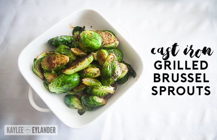 Cast Iron Grilled Brussel Sprouts | Easy Recipes