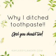 Why I ditched toothpaste & you should too!