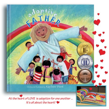 Adoptive Father: Gold Medal Winner: 2015 Winner of Children's Literacy Classics-Best Faith Based Picture Book