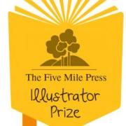 Five Mile Press - New Illustrators PrizeFive Mile Press - New Illustrators Prize
