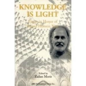 Knowledge Is Light: Studies in Honor of Seyyed Hossein Nasr
