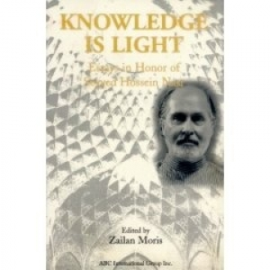 Knowledge Is Light: Studies in Honor of Seyyed Hossein Nasr