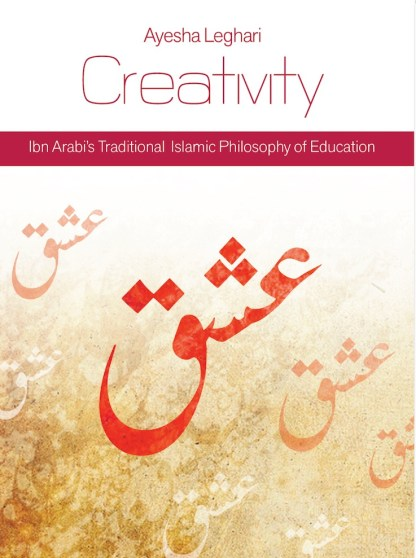 Creativity: Ibn Arabi's Traditional Islamic Philosophy of Education