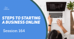 Session 164 - Steps to Starting a Small Business Online