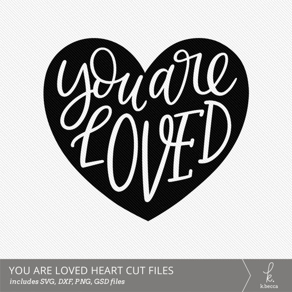 Download You Are Loved Hand Lettered Cut Files (SVG Included)