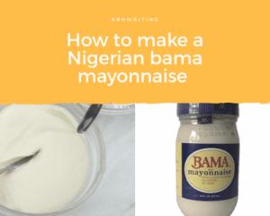 How To Make a Nigerian Bama Mayonnaise.