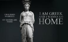 I AM GREEK AND Ι WANNA GO HOME