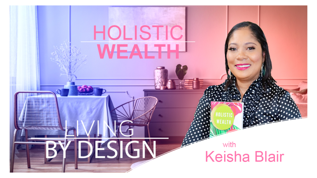 Holistic Wealth | Coping And Moving Forward After The Loss Of A Loved One with Keisha Blair