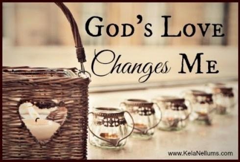 Gods Love Changes Me