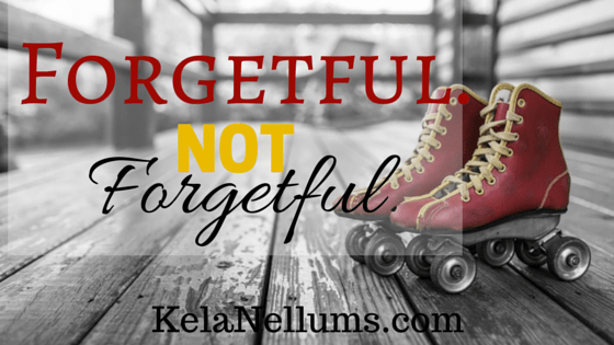 Pursuing What Is Excellent -- Forgetful. Not Forgetful.