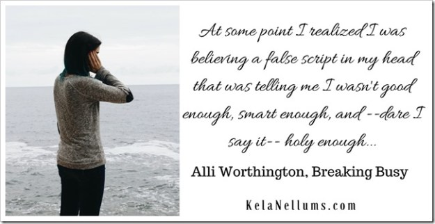 Pursuing What Is Excellent - False Script, Alli Worthington, Breaking Busy
