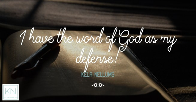 I have the word of God as my defense