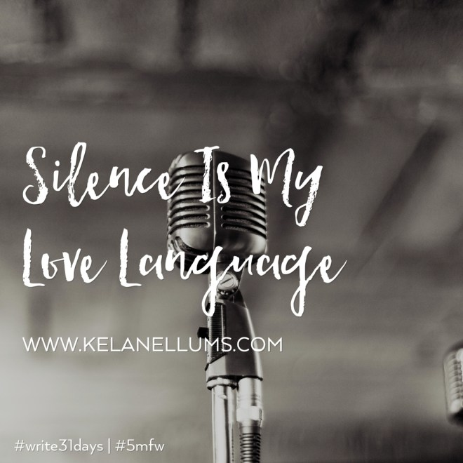 pursuing-what-is-excellent-silence-is-my-love-language