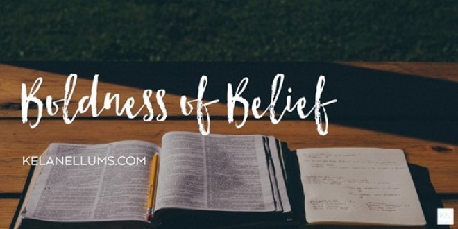 Pursuing What Is Excellent - Boldness of Belief