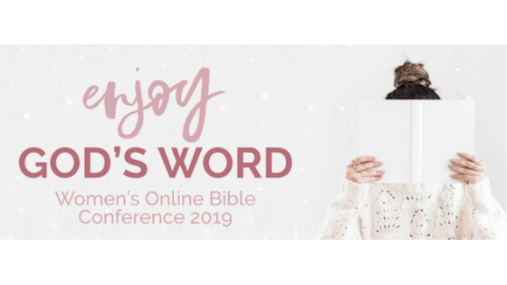 Enjoy God's Word Women's Online Bible Conference 2019