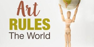 Art Rules the World