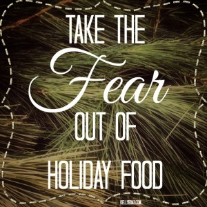 Take The Fear Out Of Holiday Food