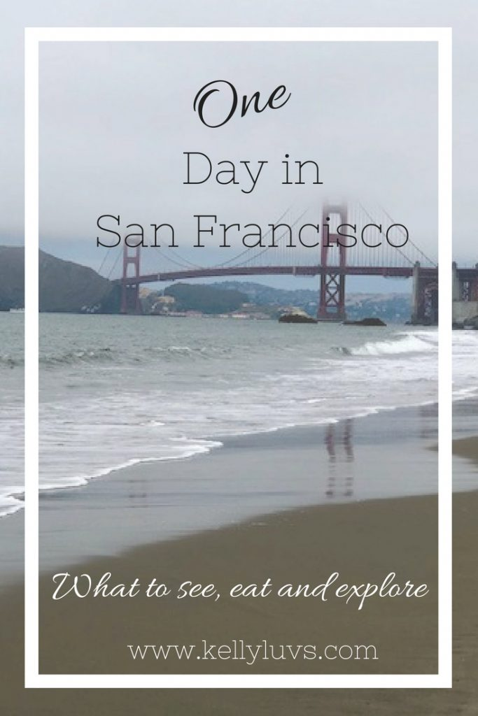 Kelly Luvs : a guide to spending one day in San Francisco