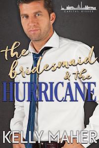 """Cover for THE BRIDESMAID AND THE HURRICANE. Model is a white male, lightly tanned with light brown hair and some beard scruff. He is wearing a white dress shirt with the top button unbuttoned and a blue tie. """"the bridesmaid & the"""" is in metallic gold script and """"HURRICANE"""" is in a solid, serif blue font across the model's chest. KELLY MAHER is in shadowed white script at the bottom. The logo for the series, an outline of the DC skyline with CAPITAL KISSES below it all in white, is located in the upper right corner."""
