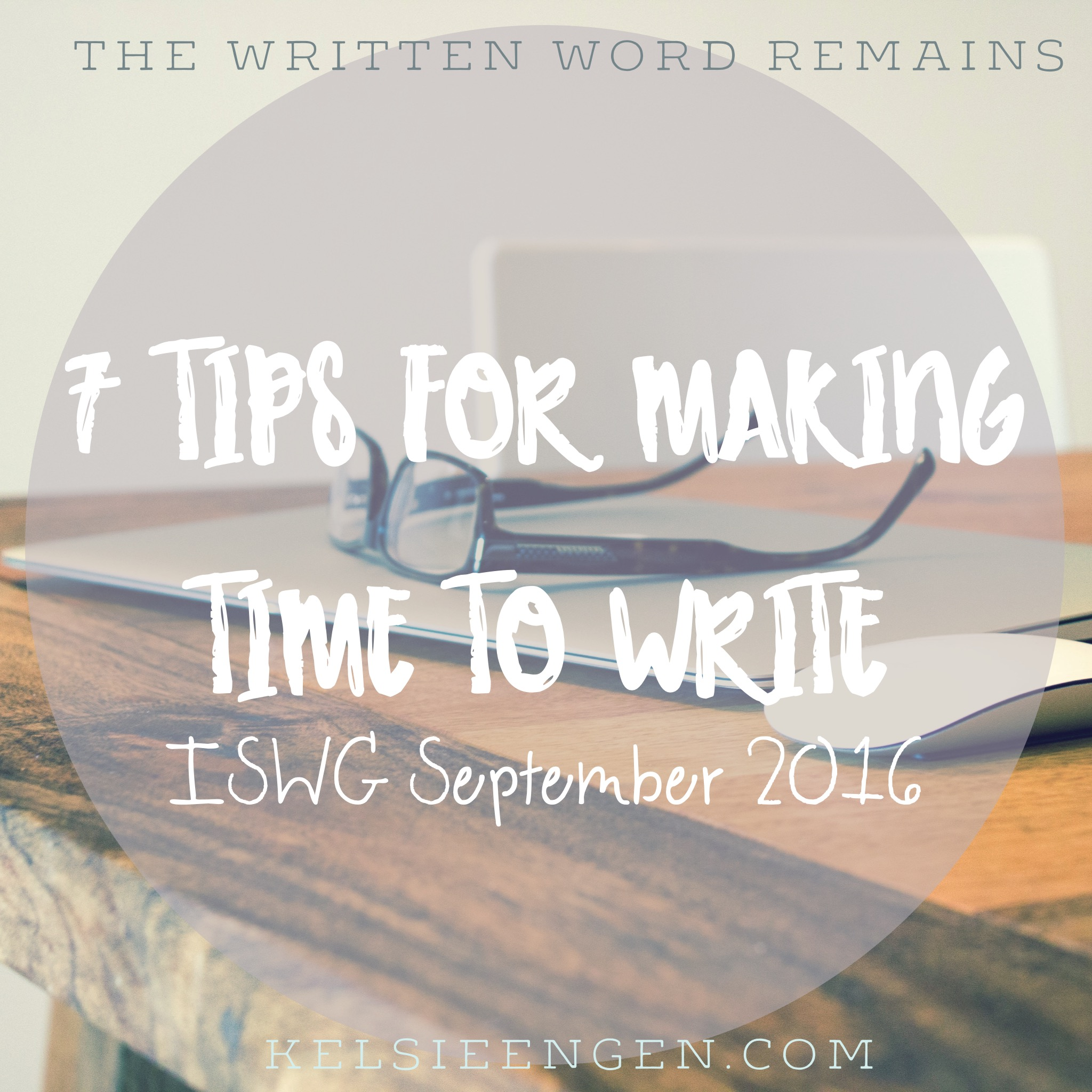 7 Tips for Making Time to Write (IWSG September)