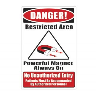 "MRI Plastic Warning Sign ""No Unauthorized Entry"""