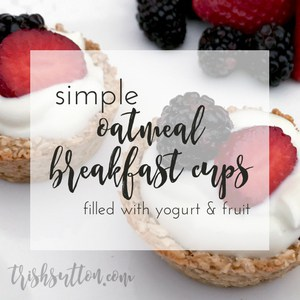 Oatmeal Breakfast Cups Recipe by Trish Sutton