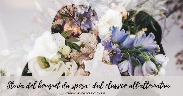 Storia Bouquet da sposa_ dal classico all'alternativo