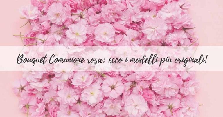 Bouquet-Comunione-rosa_-ecco-i-modelli-piu-originali