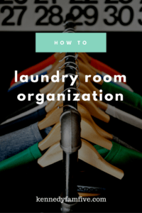 how to organize your laundry room. laundry organization. system for laundry. what works for us. kennedyfamfive.