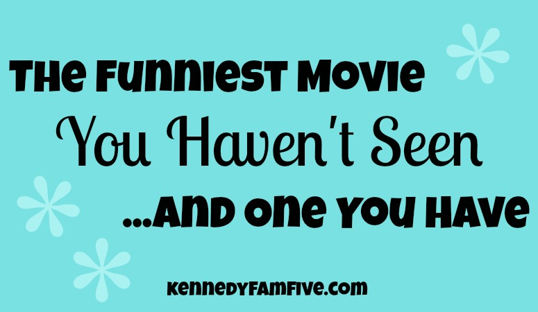 The Funniest Movie You Haven't Seen…And One You Have