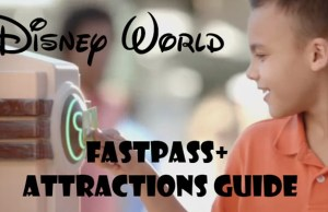 Walt Dinsey World Fastpass+ Attractions Guide and Priority