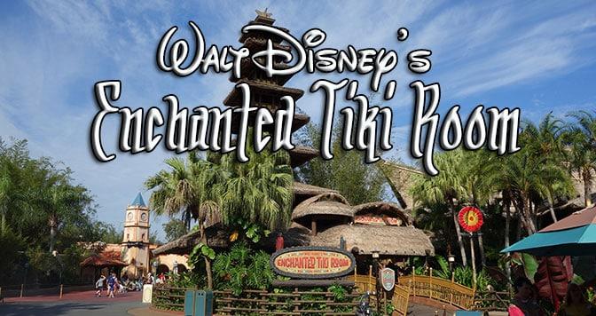 Walt Disney\'s Enchanted Tiki Room - KennythePirate.com