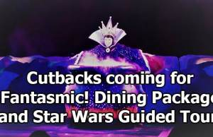 Cutbacks coming for Fantasmic! Dining Package and Star Wars Guided Tour