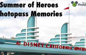 Summer of Heroes Photopass Memories at Disney's California Adventure