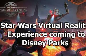 New Star Wars Virtual Reality Experience coming to Disneyland and Walt Disney World