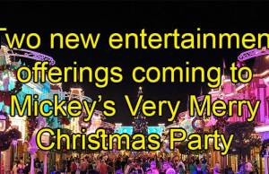 Two new entertainment offerings coming to Mickey's Very Merry Christmas Party