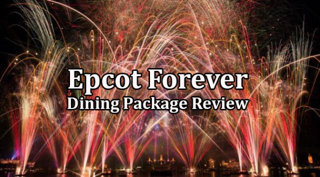 Epcot Forever Dining Package Review
