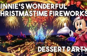 Details for Minnie's Wonderful Christmastime Fireworks Dessert Party