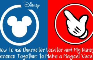How to Use Character Locator and My Disney Experience Together to Make a Magical Vacation