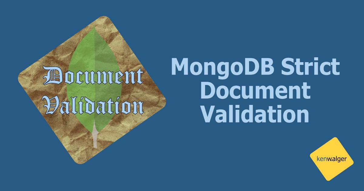Schema Validation in MongoDB 3 6 | Blog of Ken W  Alger