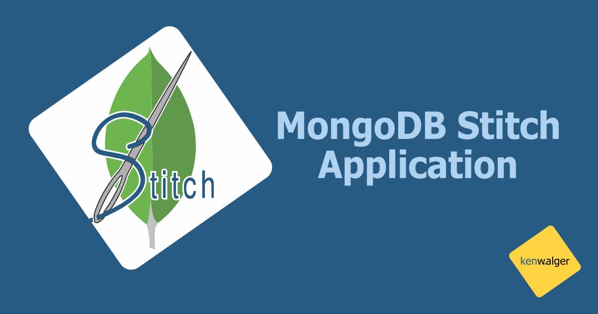 MongoDB Stitch Tutorial | Blog of Ken W  Alger