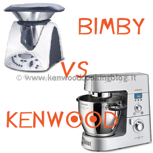 Meglio Bimby o Kenwood Cooking Chef differenze, quale ...